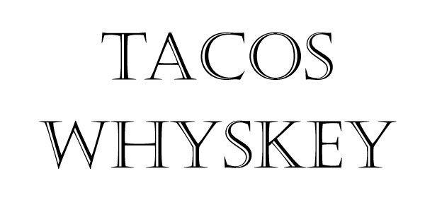 WhyskeyTacos